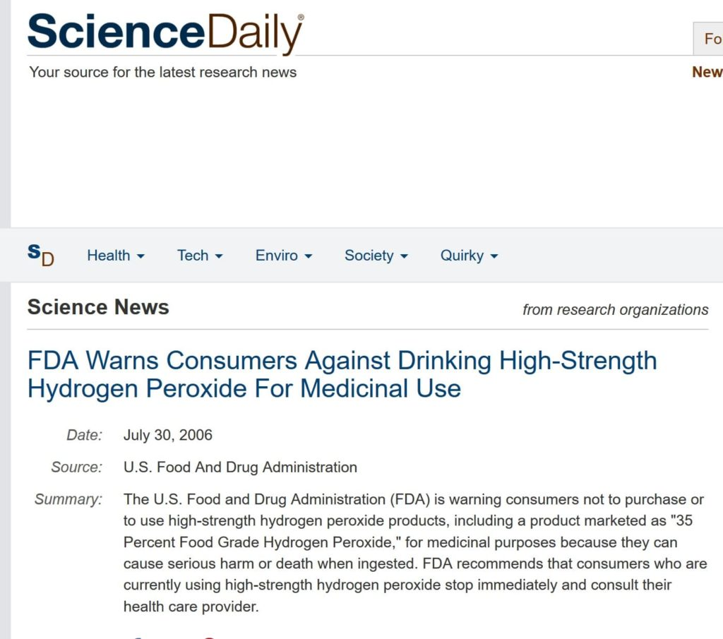 35% concentration of hydrogen peroxide is so harmful if accidentally ingested that in 2006, the FDA tried to warm consumers not to purchase high-strength 35% hydrogen peroxide for medicinal use.